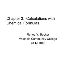 Chapter 3:  Calculations with Chemical Formulas