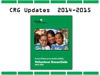 CRG Updates  2014-2015