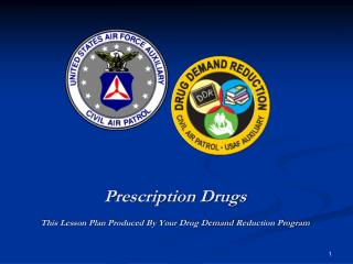 Prescription Drugs This Lesson Plan Produced By Your Drug  Demand  Reduction Program