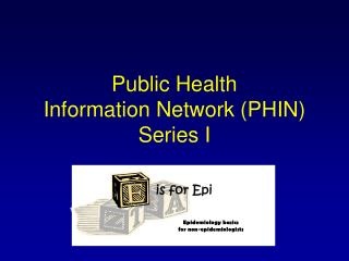 Public Health  Information Network PHIN Series I