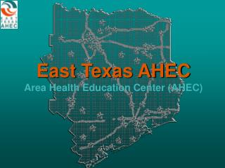 East Texas AHEC Area Health Education Center (AHEC)