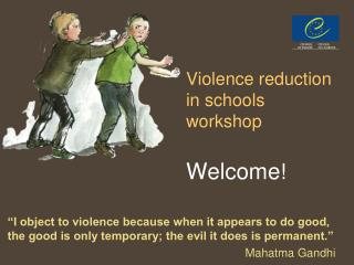Violence reduction  in schools workshop Welcome !