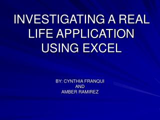 INVESTIGATING A REAL LIFE APPLICATION USING EXCEL