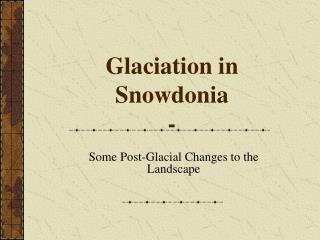 Glaciation in Snowdonia -