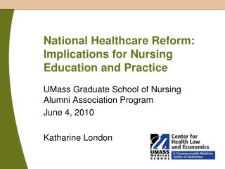 National Healthcare Reform:  Implications for Nursing Education and Practice