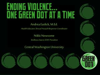 Andrea  Easlick , M.Ed. Health Educator/Sexual Assault Response Coordinator Nikki Newsome