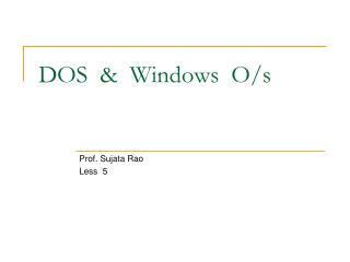 DOS  &  Windows  O/s