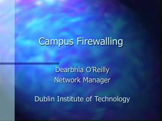 Campus Firewalling