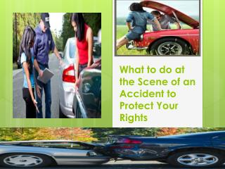What to do at the Scene of an Accident to Protect Your Right