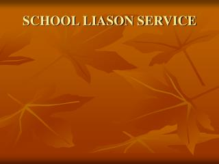 SCHOOL LIASON SERVICE