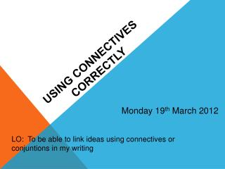 Using Connectives Correctly