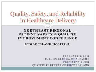 Quality, Safety, and Reliability in Healthcare Delivery