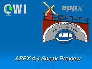 APPX 4.4 Sneak Preview