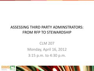 ASSESSING THIRD PARTY ADMINSTRATORS: FROM RFP TO STEWARDSHIP