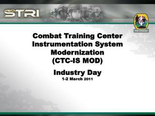 Combat Training Center Instrumentation System  Modernization (CTC-IS MOD)  Industry Day