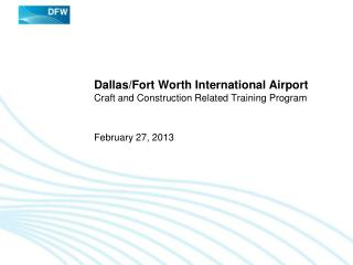 Dallas/Fort Worth International Airport Craft and Construction Related Training Program