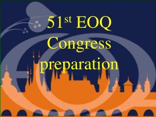 51 st  EOQ Congress preparation