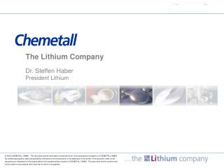 The Lithium Company  Dr. Steffen Haber  President Lithium