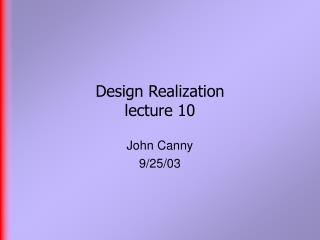 Design Realization  lecture 10