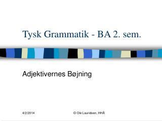 Tysk Grammatik - BA 2. sem.