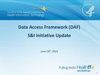 Data Access Framework (DAF) S&I Initiative Update