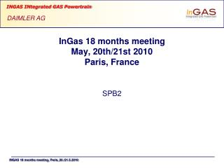 InGas 18 months meeting May, 20th/21st 2010 Paris, France