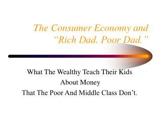 "The Consumer Economy and  ""Rich Dad. Poor Dad."""