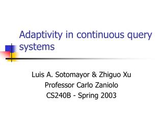 Adaptivity in continuous query systems