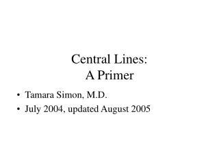 Central Lines: A Primer