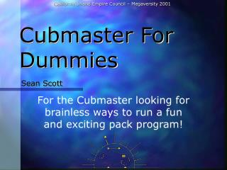 Cubmaster For Dummies