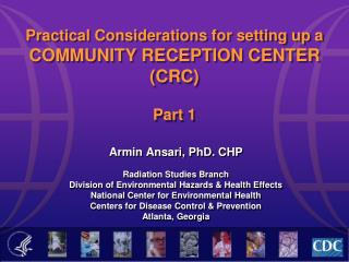 Practical Considerations for setting up a COMMUNITY RECEPTION CENTER (CRC) Part 1