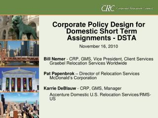 Corporate Policy Design for Domestic Short Term Assignments - DSTA November 16, 2010