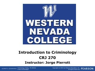 Introduction to Criminology CRJ 270 Instructor: Jorge Pierrott