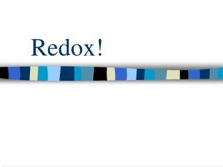 Redox!
