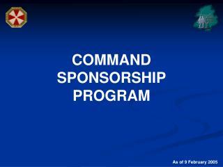 COMMAND SPONSORSHIP PROGRAM