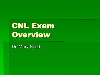 CNL Exam Overview