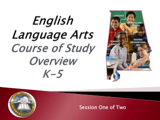 English Language Arts Course of Study Overview K-5