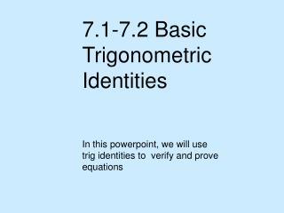 7.1-7.2 Basic Trigonometric Identities