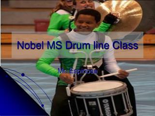 Nobel MS Drum line Class