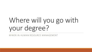 Where will you go with your degree?