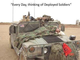 """Every Day, thinking of Deployed Soldiers"""