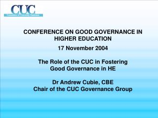 CONFERENCE ON GOOD GOVERNANCE IN  HIGHER EDUCATION 17 November 2004