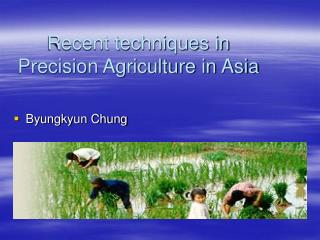 Recent techniques in Precision Agriculture in Asia