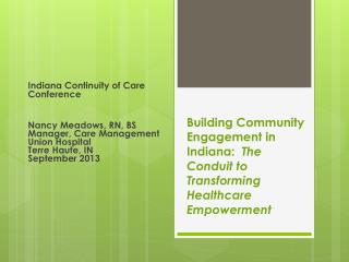 Building Community Engagement in Indiana:   The Conduit to Transforming Healthcare Empowerment