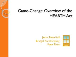 Game-Change: Overview of the HEARTH Act