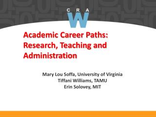 Academic Career Paths:  Research, Teaching and Administration