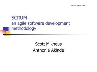 SCRUM - an agile software development methodology