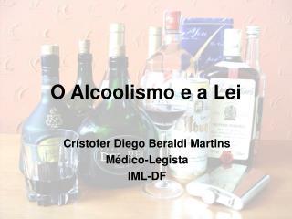 O Alcoolismo e a Lei