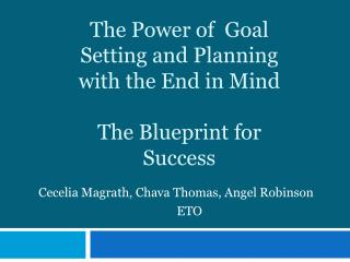 The Power of  Goal Setting and Planning with the End in Mind The Blueprint for Success