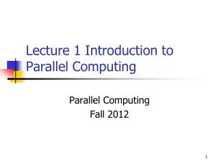 Lecture 1 Introduction to Parallel Computing